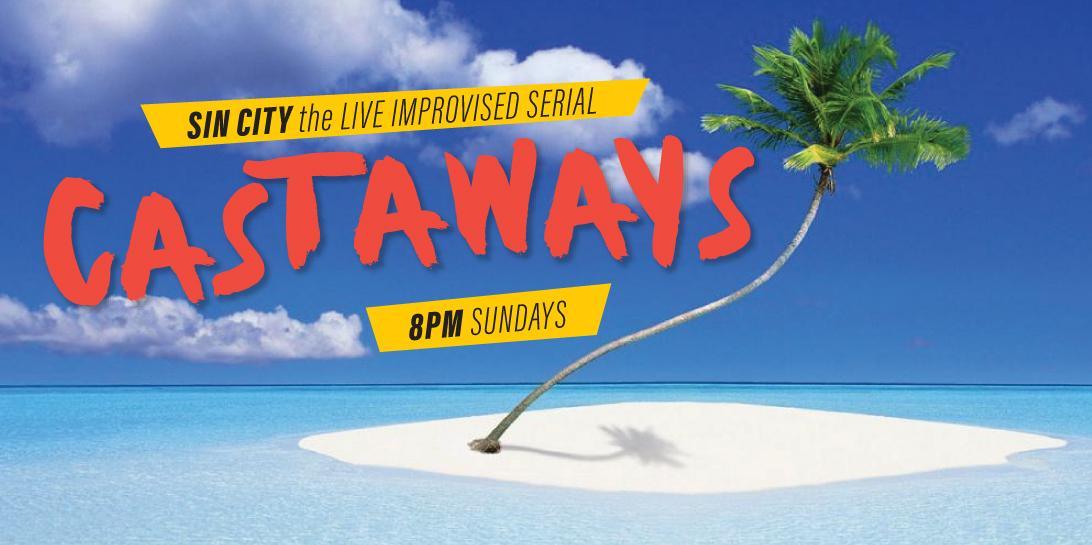 Sin City Improv Serial – Castaways